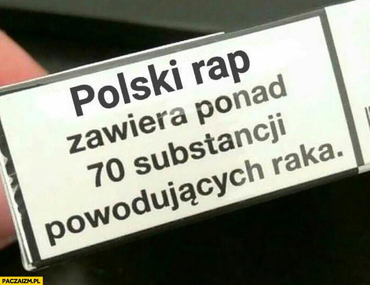 Polski rap zawiera ponad 70 substancji powodujących raka paczka papierosów