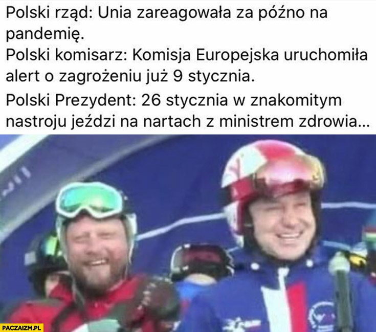 Polski rząd: unia zareagowała za późno na pandemię, Polski prezydent 26 stycznia jeździ na nartach z ministrem zdrowia