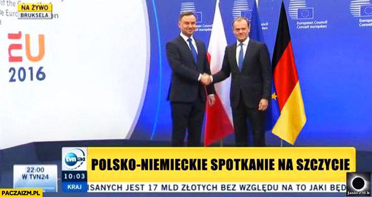 Polsko-Niemieckie spotkanie na szczycie Duda Tusk