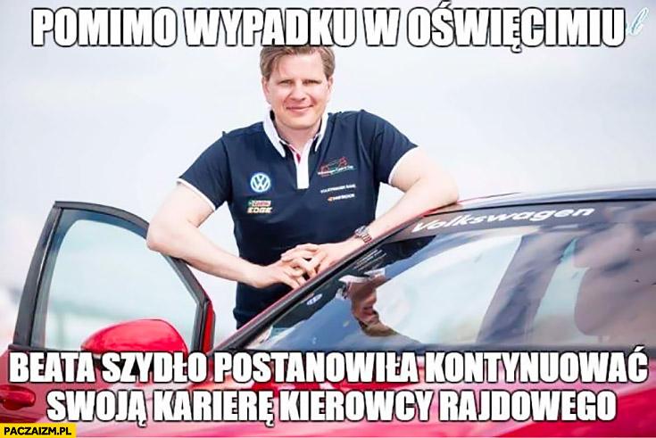 Pomimo wypadku w Oświęcimiu Beata Szydło postanowiła kontynuować swoją karierę kierowcy rajdowego Filip Chajzer