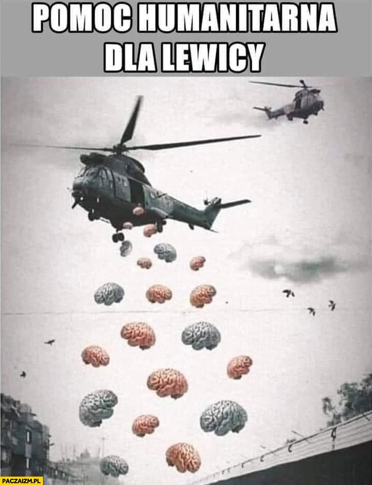Pomoc humanitarna dla lewicy mózg mózgi z helikoptera