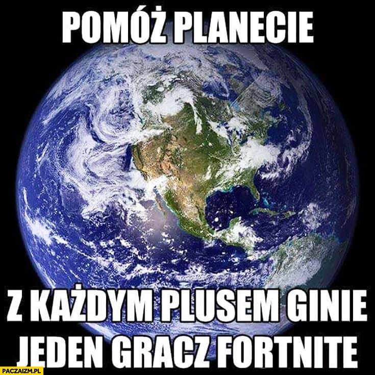 Pomóż planecie z każdym plusem ginie jeden gracz Fortnite