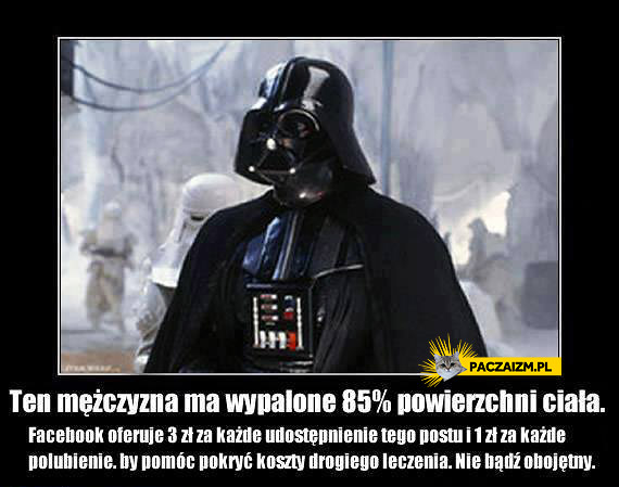 Pomóż Vaderowi – 3zł za udostępnienie, 1zł za polubienie