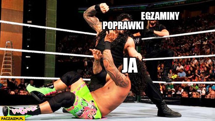 Poprawki egzaminy ja wrestling tak to wygląda