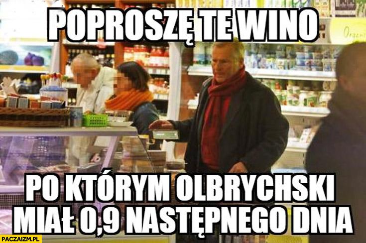 Poproszę te wino po którym Olbrychski miał 0,9 promila następnego dnia Kwaśniewski