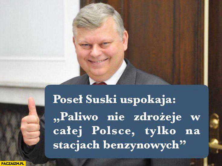 Poseł Suski uspokaja paliwo nie zdrożeje w całej Polsce tylko na stacjach benzynowych