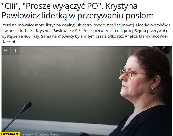 Posłanka Krystyna Pawłowicz liderka w przerywaniu posłom przerywała wystąpienia 466 razy sama na mównicy była tylko 1 raz