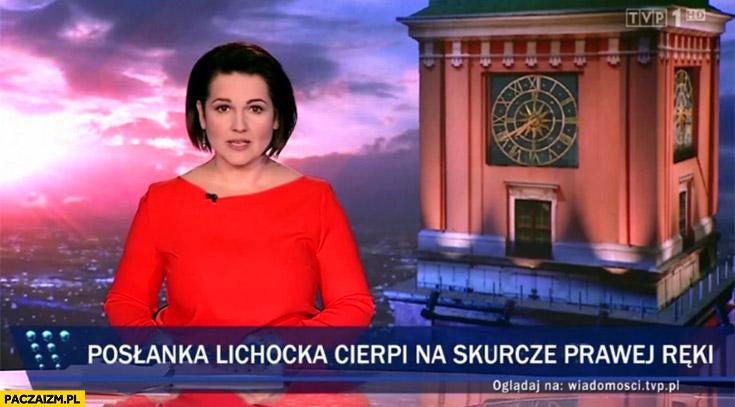 Posłanka Lichocka cierpi na skurcze prawej ręki pasek wiadomości TVP
