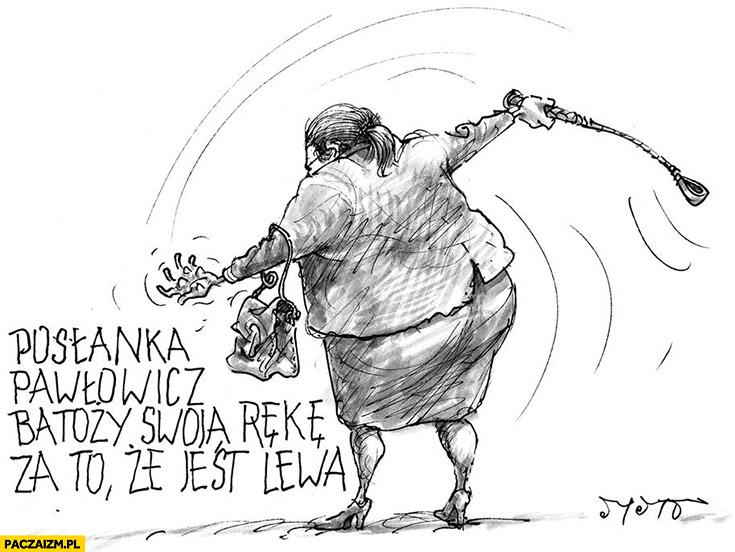 Posłanka Pawłowicz batoży swoją rękę za to, że jest lewa