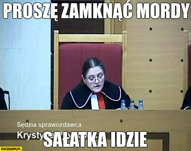 Posłanka Pawłowicz sędzia proszę zamknąć mordy, sałatka idzie