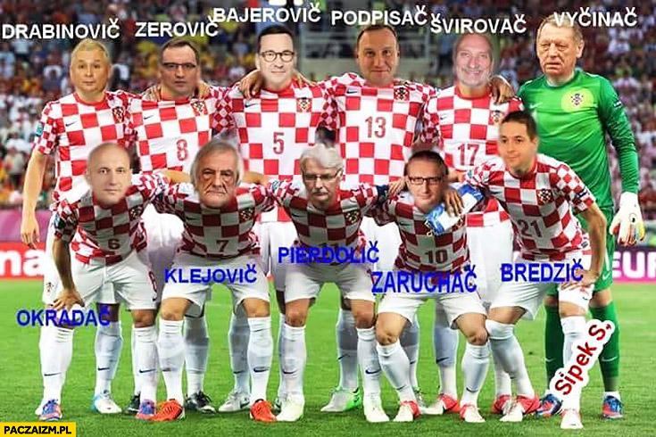 Posłowie PiS piłkarze reprezentacji Chorwacji przeróbka nazwisk Chorwackich: Drabinović, Zerović, Bajerović, Podpisać, Śvirovać, Vycinać