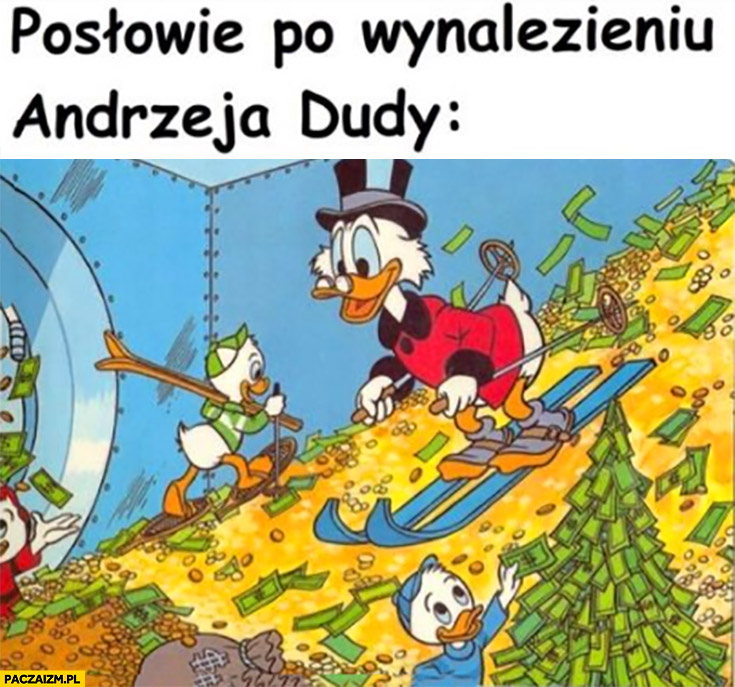 Posłowie po wynalezieniu Andrzeja Dudy bogaci Sknerus McKwacz skarbiec
