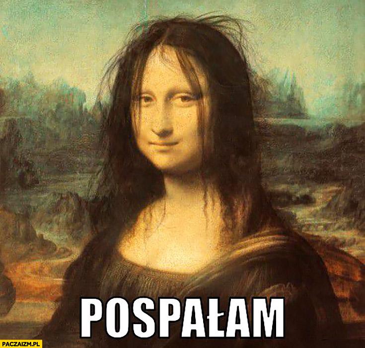 Pospałam Mona Lisa rozczochrana