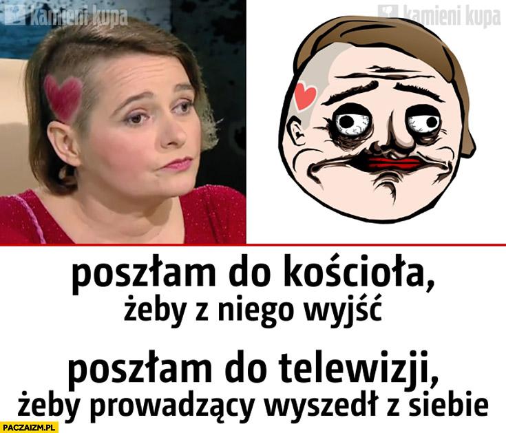 Poszłam do kościoła żeby z niego wyjść, poszłam do telewizji żeby prowadzący wyszedł z siebie feministka Anna Zawadzka