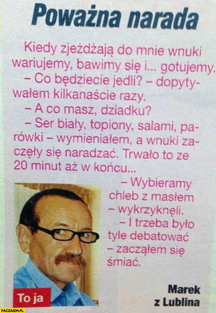 Poważna narada wnuki pytają co ma do jedzenia dziadek Marek z Lublina śmieszna historia w gazecie