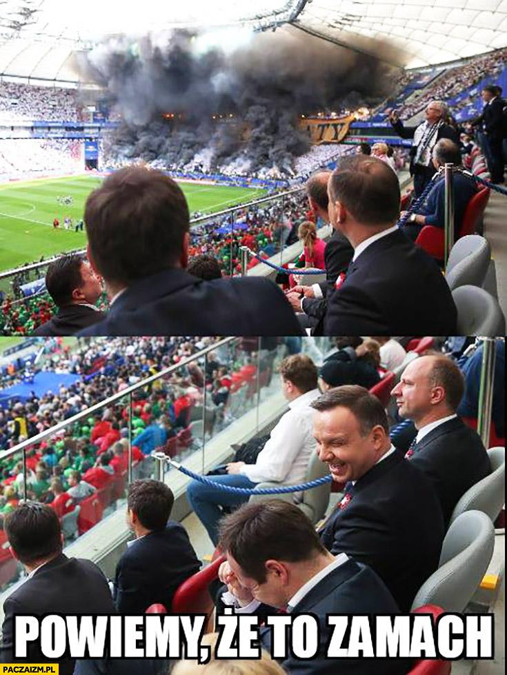 Powiemy, że to zamach Andrzej Duda dym na Stadionie Narodowym