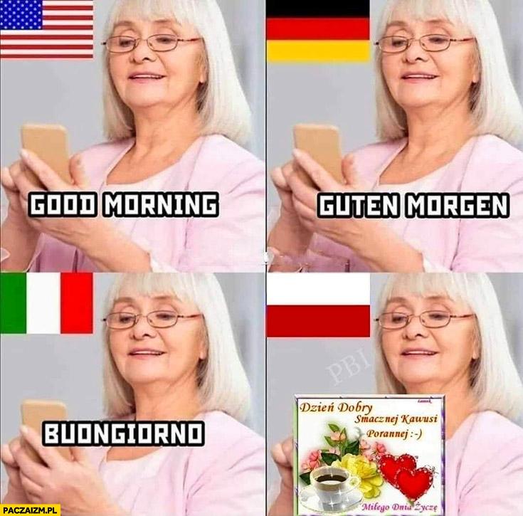Powitanie w rożnych językach: good morning, guten morgen, buongiorno, w Polsce dzień dobry smacznej kawusi porannej