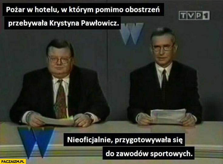 Pożar w hotelu w którym pomimo obostrzeń przebywała Krystyna Pawłowicz, nieoficjalnie przygotowywała się do zawodów sportowych