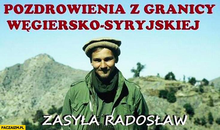Pozdrowienia z granicy Węgiersko-Syryjskiej zasyła Radosław Sikorski