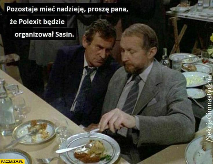 Pozostaje mieć nadzieję, że Polexit będzie organizował Sasin