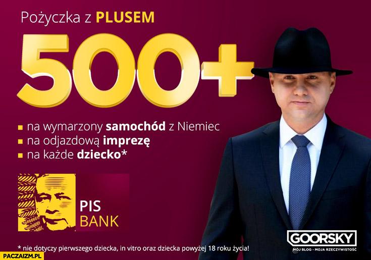 Pożyczka z plusem 500 plus Andrzej Duda PiS bank Alior Bank przeróbka