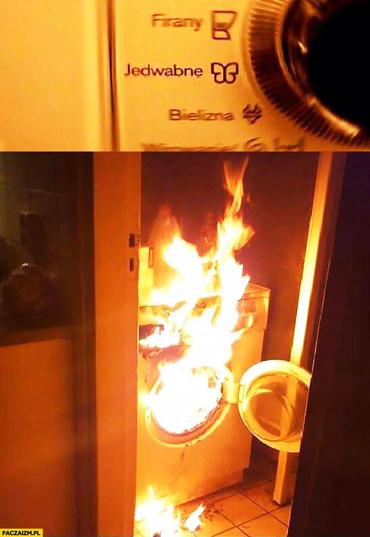 Pralka tryb jedwabne pożar płonie