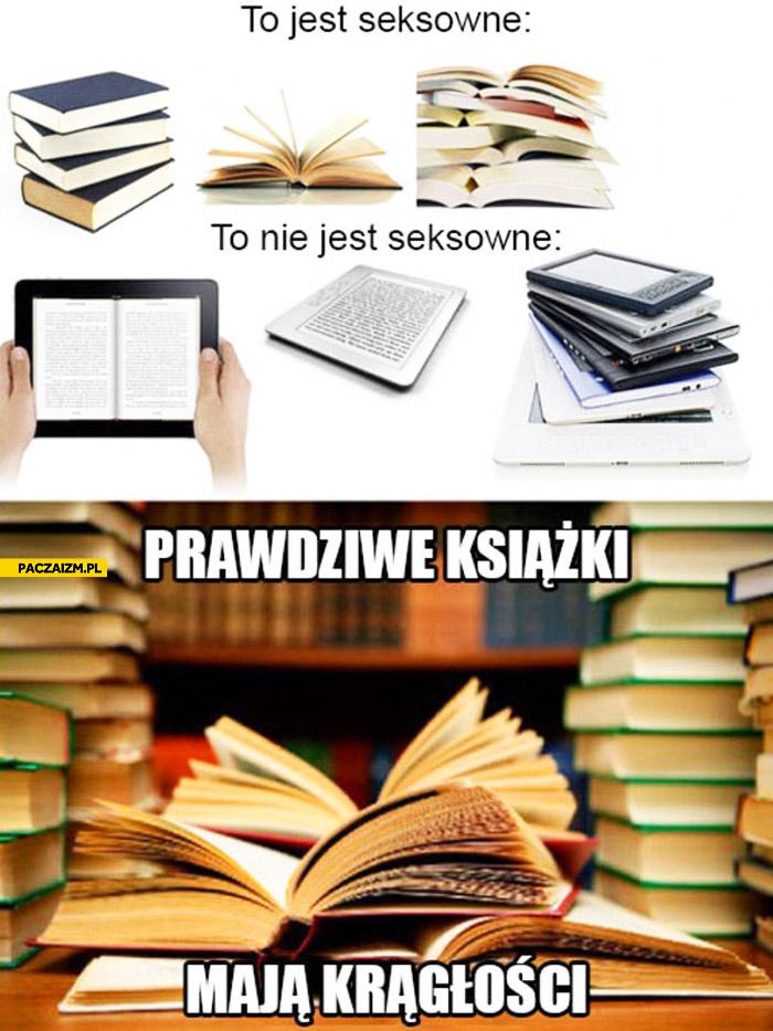 Prawdziwe książki mają krągłości