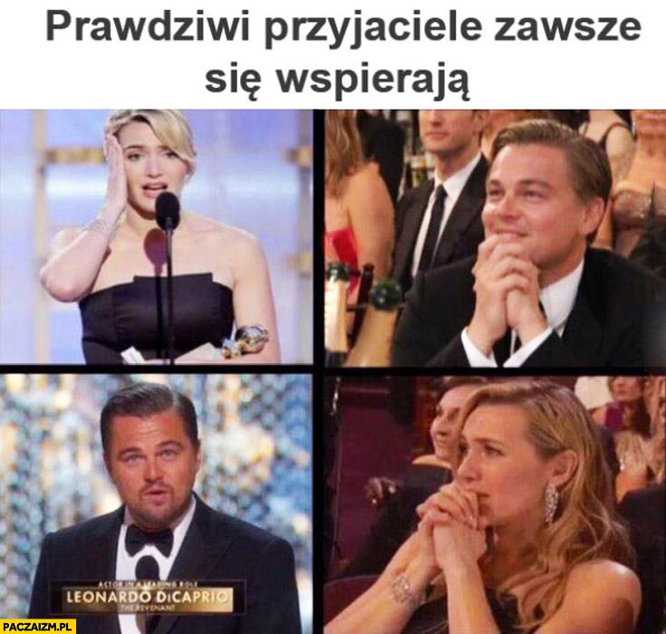 Prawdziwi przyjaciele zawsze się wspierają Leonardo DiCaprio Kate Winslet Oscary