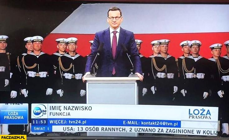 Premier Morawiecki podpis na pasku TVN24 imię nazwisko funkcja
