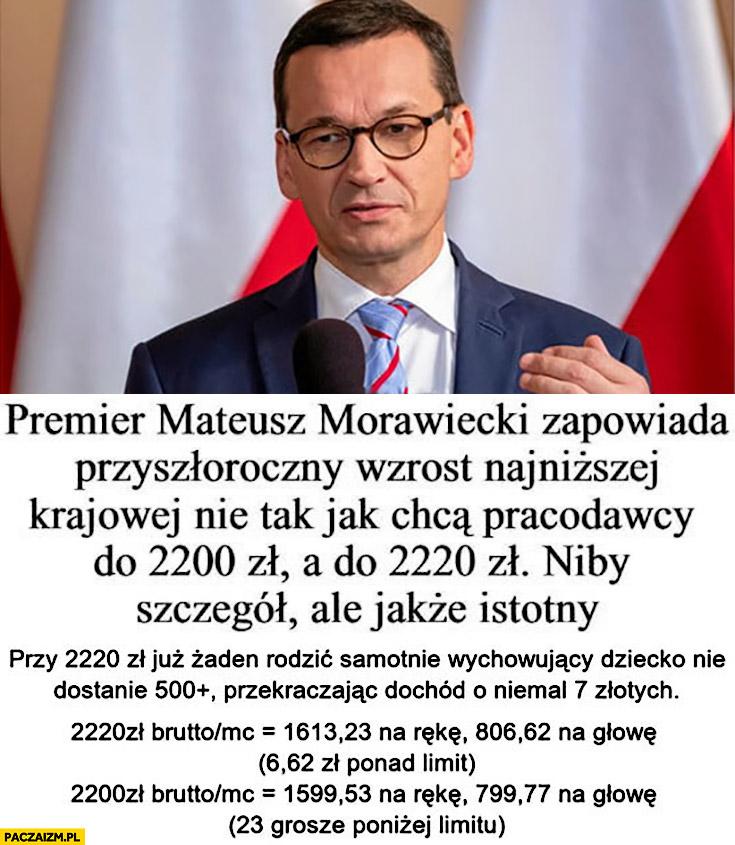Premier Morawiecki zapowiada wzrost najniższej krajowej do 2200zł żaden samotnie wychowujący rodzic nie dostanie 500 plus