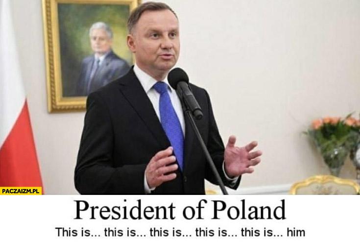 President of Poland this is this is him Andrzej Duda jąka się po angielsku