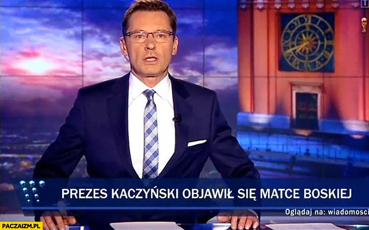 Prezes Kaczyński objawił się Matce Boskiej pasek wiadomości TVP