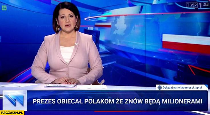 Prezes obiecał Polakom, że znów będą milionerami pasek wiadomości TVP