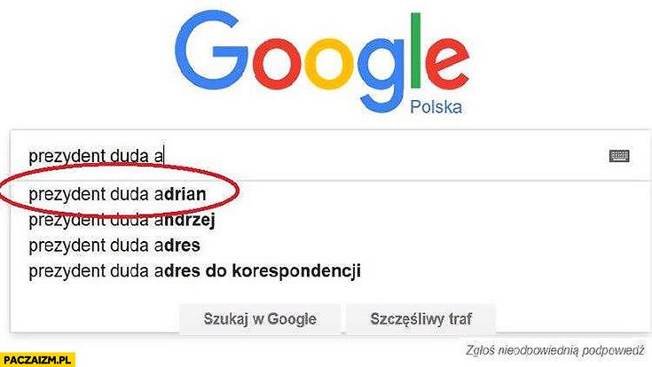 Prezydent Duda Adrian Google podpowiedzi wyniki wyszukiwania