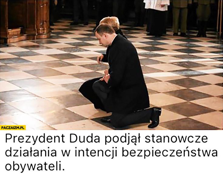 Prezydent Duda podjął stanowcze działania w intencji bezpieczeństwa obywateli modlitwa w kościele