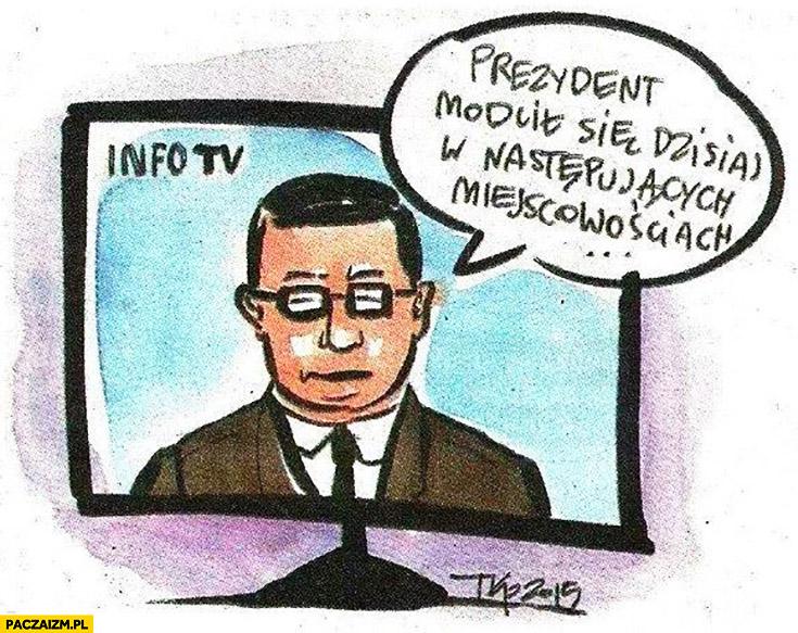 Prezydent modlił się dzisiaj w następujących miejscowościach Wiadomości TVP