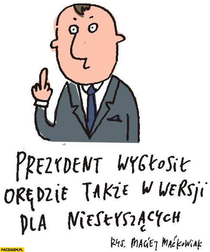 Prezydent wygłosił orędzie także w wersji dla niesłyszących środkowy palec