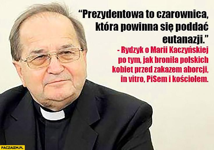 Prezydentowa to czarownica która powinna się poddać eutanazji. Rydzyk o Marii Kaczyńskiej po tym jak broniła polskich kobiet przed zakazem aborcji, in vitro, PiSem i kościołem