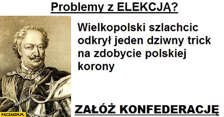 Problemy z elekcją? Wielkopolski szlachcic odkrył jeden dziwny trik na zdobycie polskiej korony załóż konfederację reklama