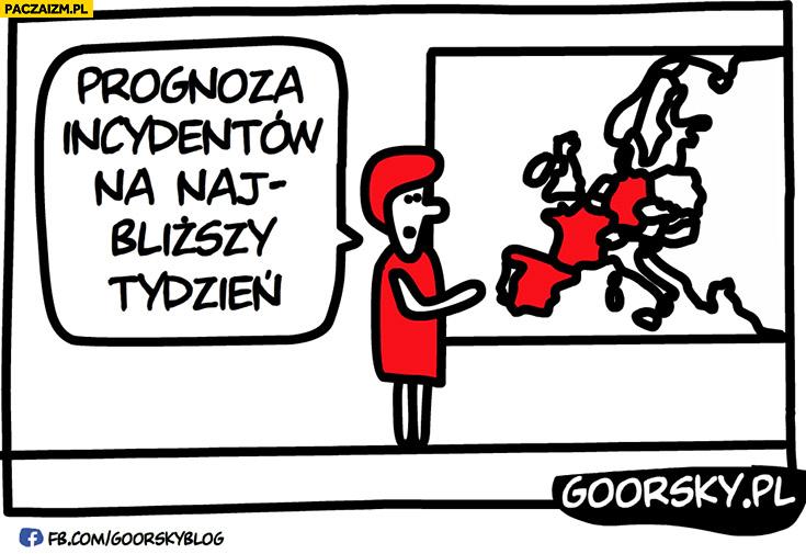 Prognoza incydentów na najbliższy tydzień zamachy Goorsky
