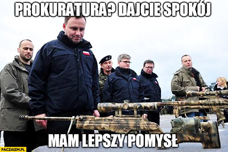 Prokuratura: dajcie spokój, mam lepszy pomysł Andrzej Duda ogląda karabin