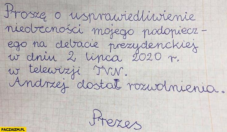 Proszę o usprawiedliwienie nieobecności Dudy na debacie prezydenckiej Andrzej dostał rozwolnienia prezes zwolnienie
