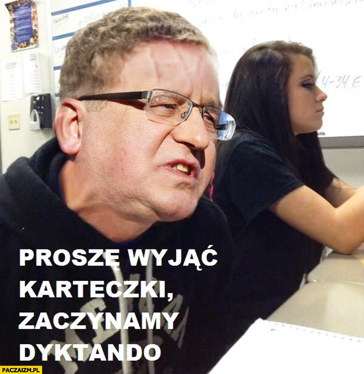 Proszę wyjąć karteczki zaczynamy dyktando Bronek Komorowski