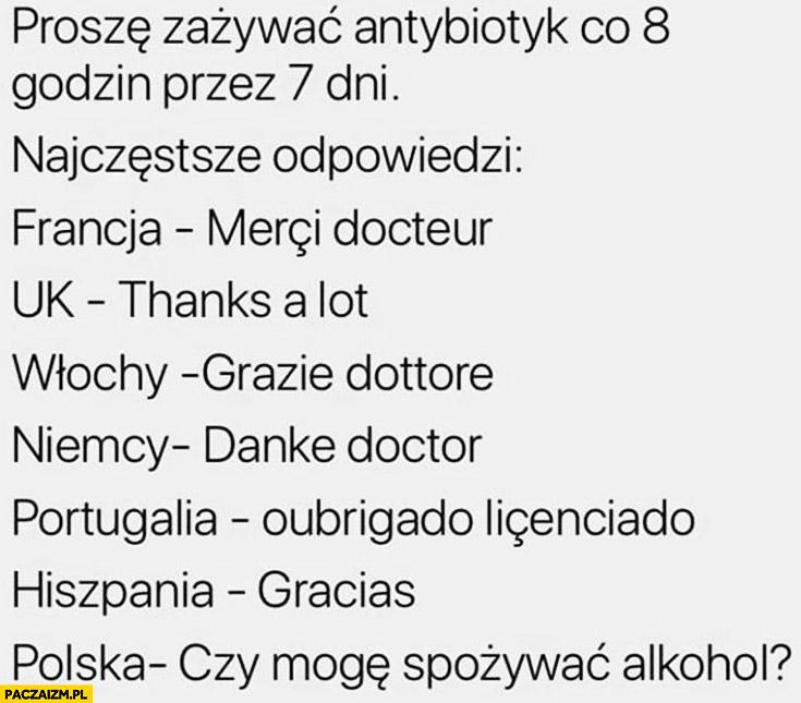 Proszę zażywać antybiotyk co 8 godzin przez 7 dni najczęstsze odpowiedzi w Polsce: czy mogę spożywać alkohol?