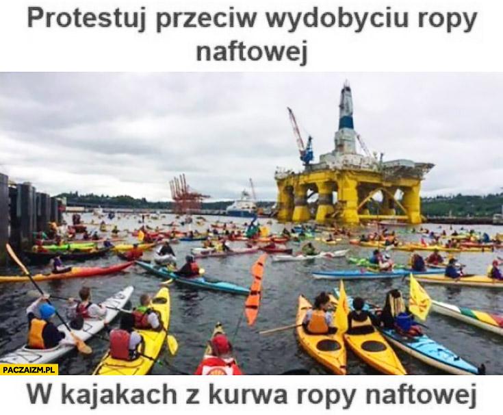 Protestuj przeciw wydobyciu ropy naftowej w kajakach z ropy naftowej