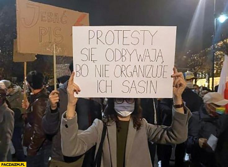 Protesty się odbywają bo nie organizuje ich Sasin transparent