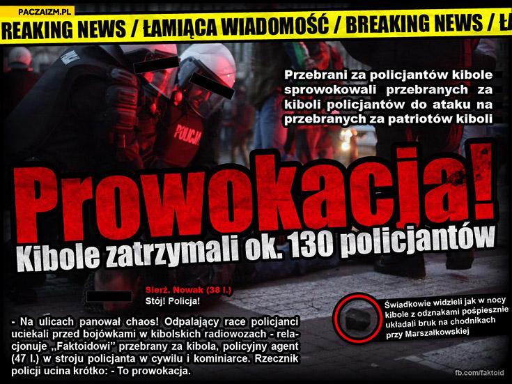 Prowokacja kibole zatrzymali 130 policjantów faktoid