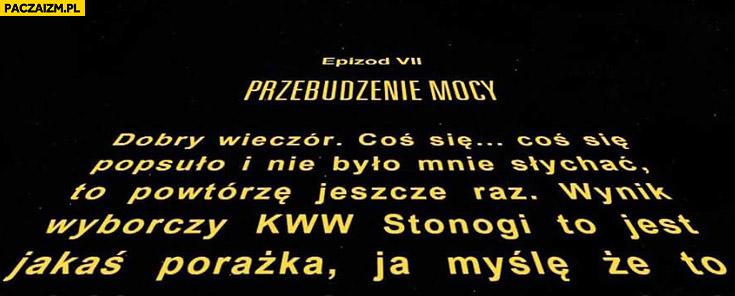 Przebudzenie Mocy napisy Zbigniew Stonoga coś się popsuło i nie było mnie słychać, wynik wyborczy to jakaś porażka