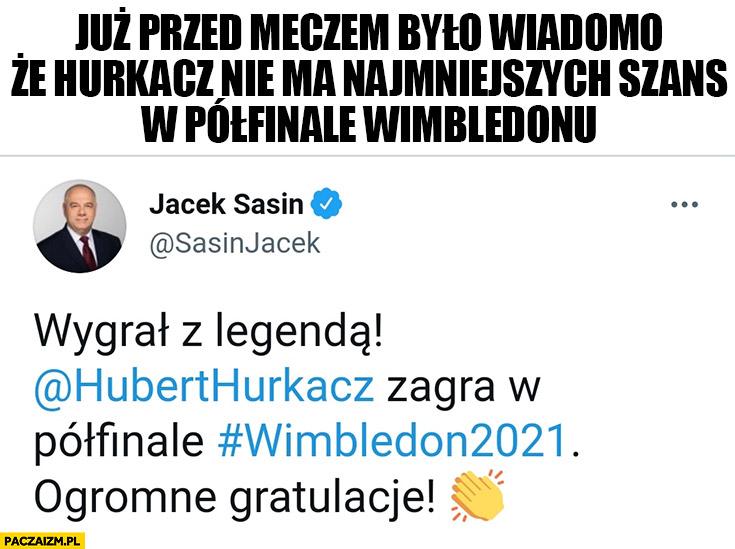 Przed meczem Hurkacza było wiadomo, że nie ma szans bo Sasin pogratulował