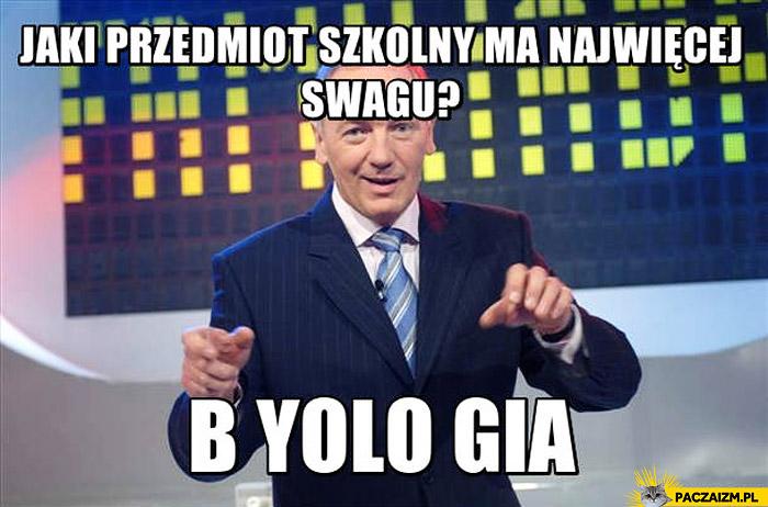 Przedmiot szkolny najwięcej SWAGU b YOLO gia